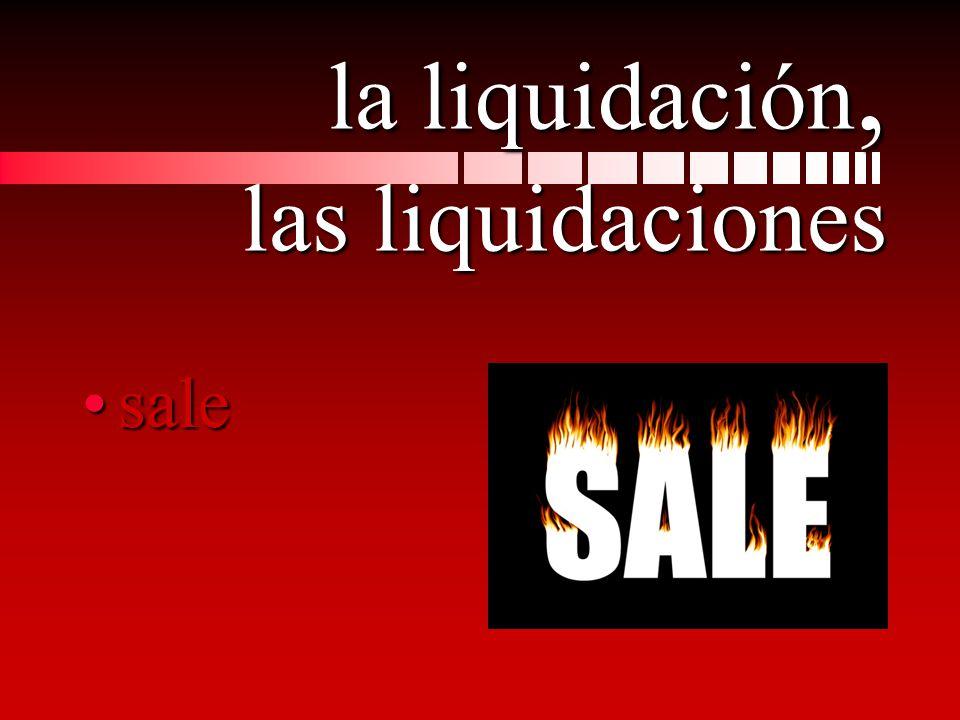 la liquidación, las liquidaciones salesale