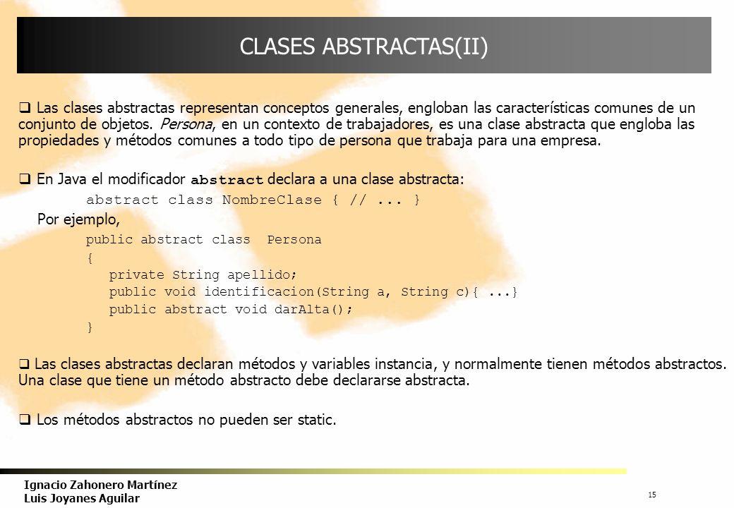 16 Ignacio Zahonero Martínez Luis Joyanes Aguilar CLASES ABSTRACTAS(III) Normas de las clases abstractas.