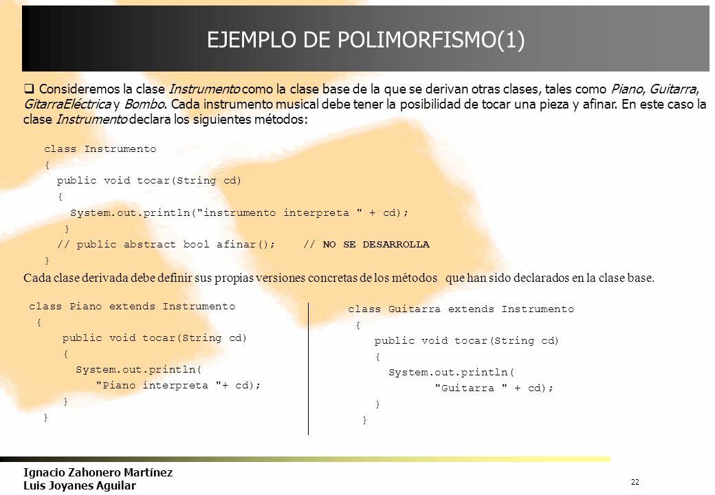 23 Ignacio Zahonero Martínez Luis Joyanes Aguilar EJEMPLO DE POLIMORFISMO(2) class Bombo extends Instrumento { public void tocar(string cd) { System.out.println( Bombo toca + cd); }; } Por ejemplo, las siguientes llamadas: Bombo b1; b1.tocar( Panocha ); Guitarra g1; g1.tocar( Aranjuez ); Instrumento it; it.tocar( Piano ); son llamadas directas, y se enlazan a un código específico en la compilación ( ligadura estática).