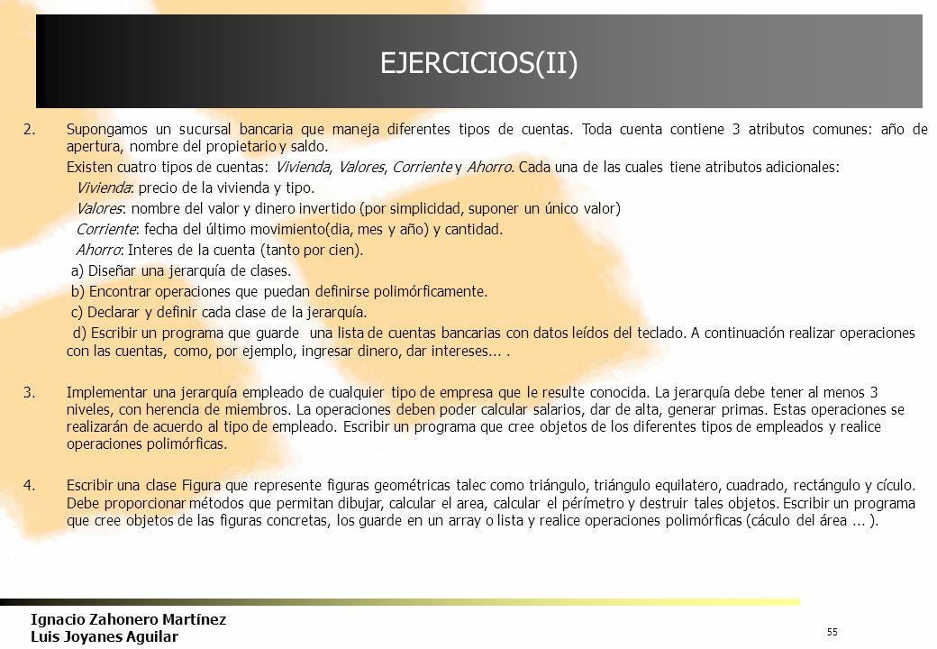 56 Ignacio Zahonero Martínez Luis Joyanes Aguilar EJERCICIOS(III) 5.Un huerto está especializado en tres tipos de productos: Leguminosas, Tubérculos y Flores.