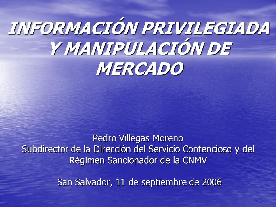 Pedro Villegas Moreno Subdirector de la Dirección del Servicio Contencioso y del Régimen Sancionador de la CNMV San Salvador, 11 de septiembre de 2006