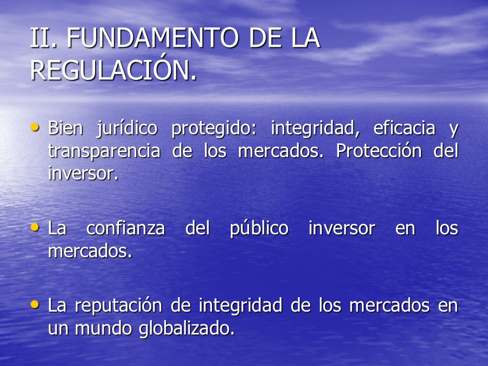 II. FUNDAMENTO DE LA REGULACIÓN.