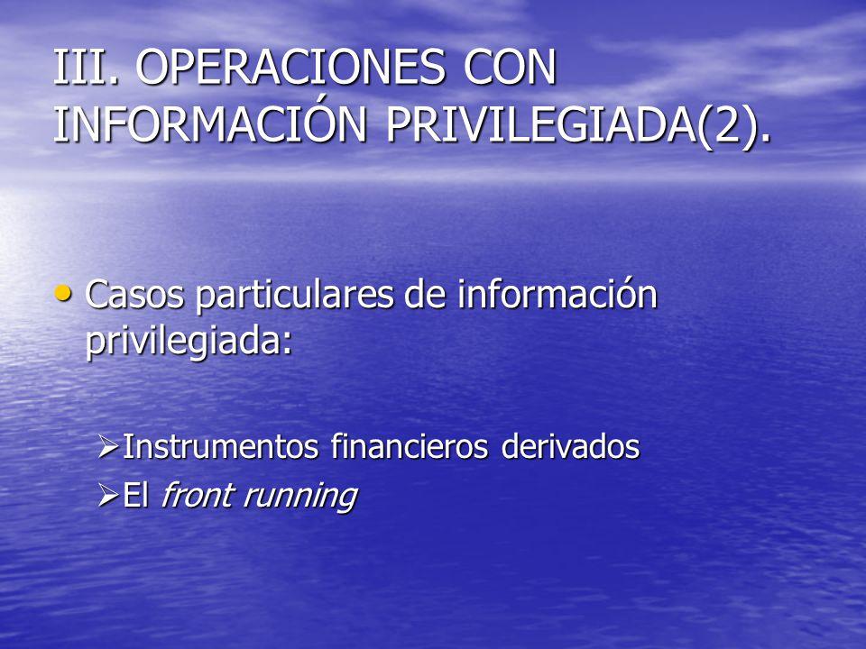 III. OPERACIONES CON INFORMACIÓN PRIVILEGIADA(2). Casos particulares de información privilegiada: Casos particulares de información privilegiada: Inst