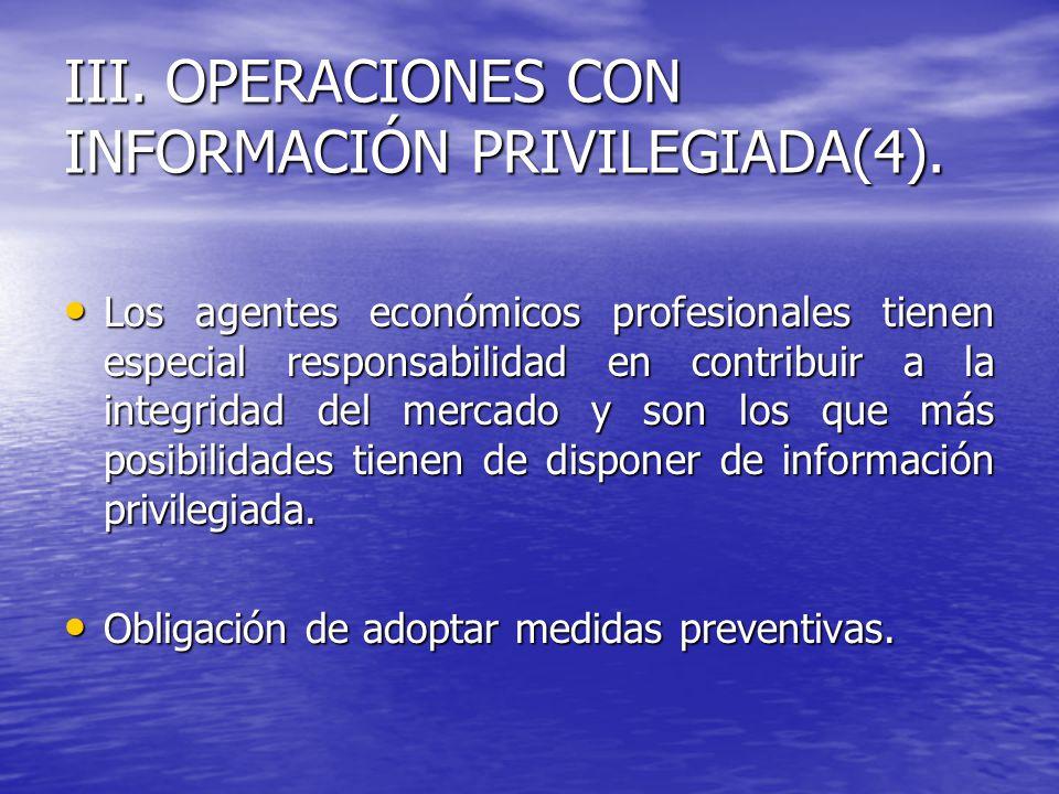 III.OPERACIONES CON INFORMACIÓN PRIVILEGIADA(5).
