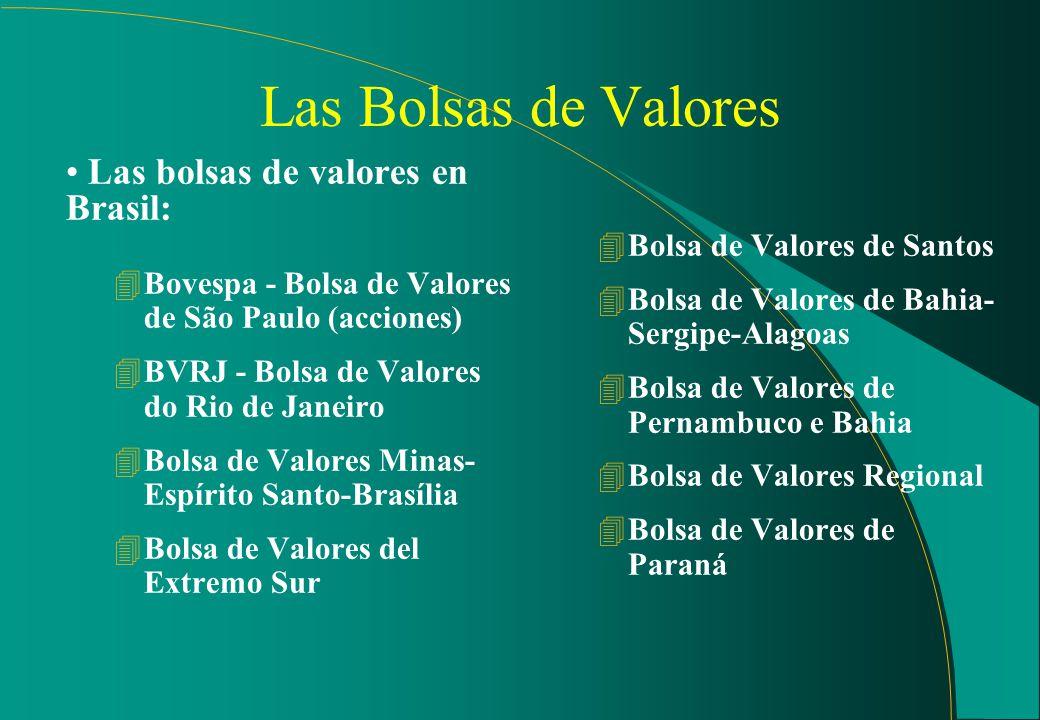 LAS BOLSAS 4 BOLSAS DE MERCANCIAS Y DE FUTUROS (RESOLUCIÓN DE LA CMN Nº 1.645 DE 06.10.89). 4 BOLSAS DE VALORES (RESOLUCIÓN DE LA CMN Nº 2690 DE 28.01