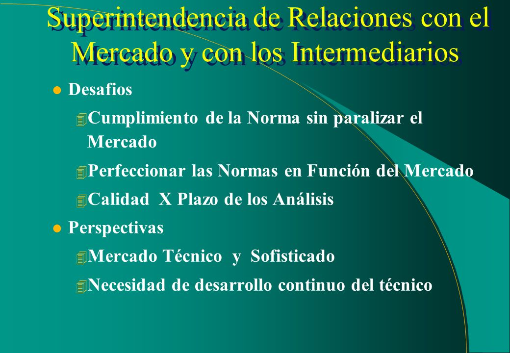 Superintendencia de Relaciones con el Mercado y con los Intermediarios Gerencia de Análisis de Negócios - GMN 4Propuestas de consultas administrativas
