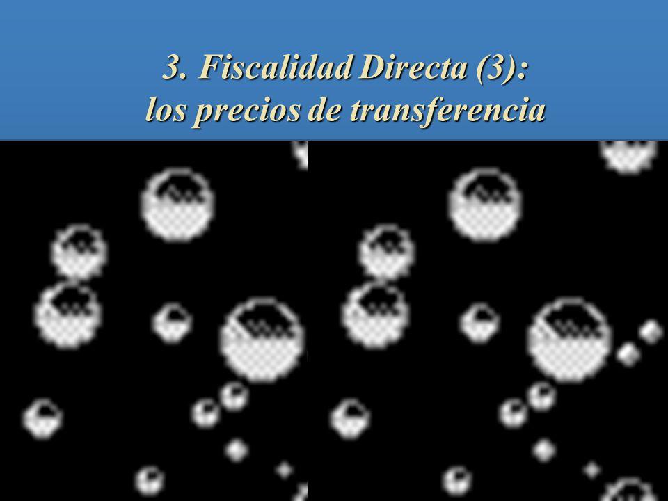 3. Fiscalidad Directa (3): los precios de transferencia X