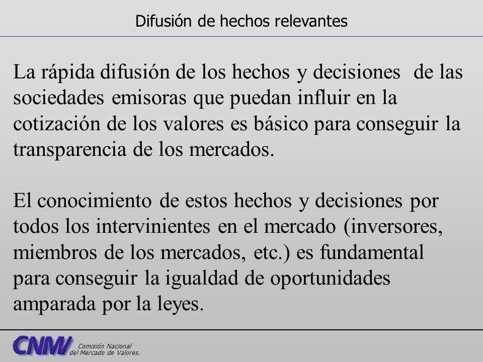 La rápida difusión de los hechos y decisiones de las sociedades emisoras que puedan influir en la cotización de los valores es básico para conseguir l
