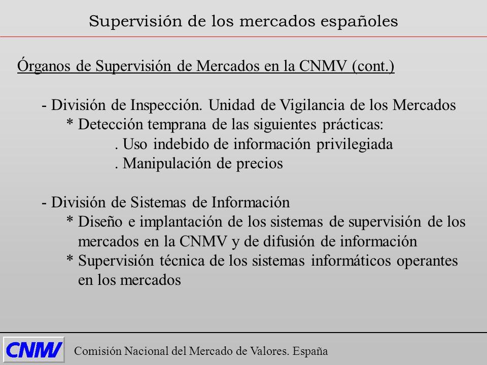 Órganos de Supervisión de Mercados en la CNMV (cont.) - División de Inspección. Unidad de Vigilancia de los Mercados * Detección temprana de las sigui