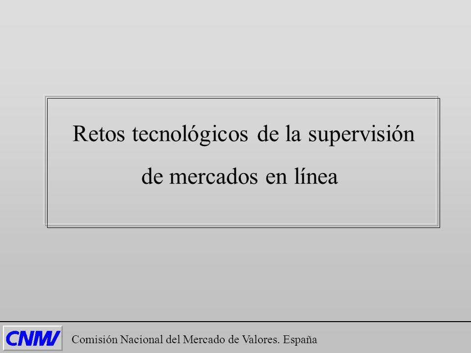 Comisión Nacional del Mercado de Valores. España Retos tecnológicos de la supervisión de mercados en línea
