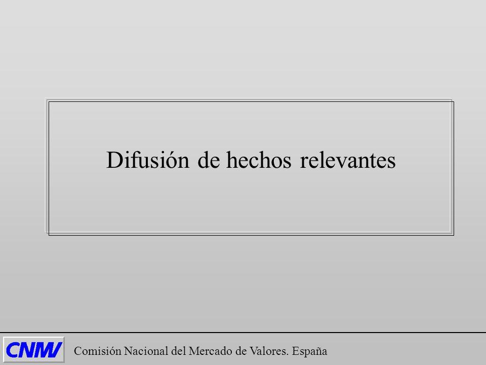 Comisión Nacional del Mercado de Valores. España Difusión de hechos relevantes