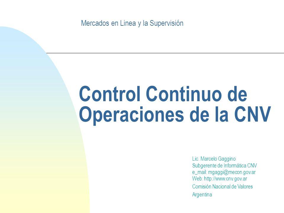 Control Continuo de Operaciones de la CNV Lic.