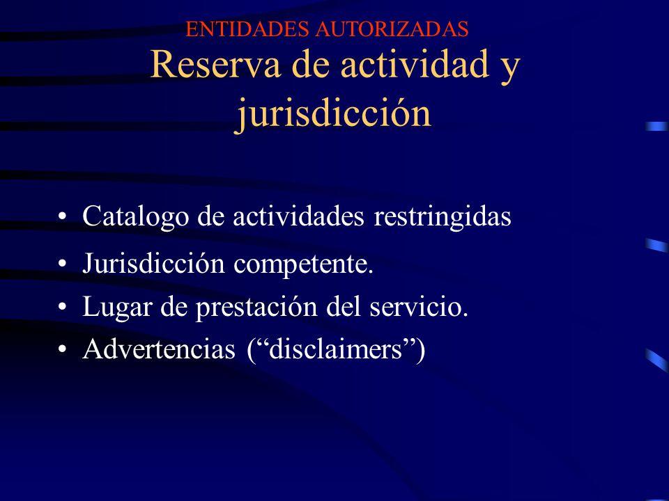 Reserva de actividad y jurisdicción Catalogo de actividades restringidas Jurisdicción competente. Lugar de prestación del servicio. Advertencias (disc