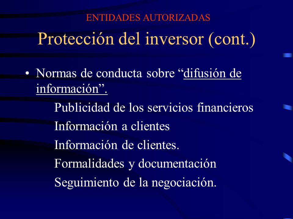 Protección del inversor (cont.) Normas de conducta sobre difusión de información. Publicidad de los servicios financieros Información a clientes Infor