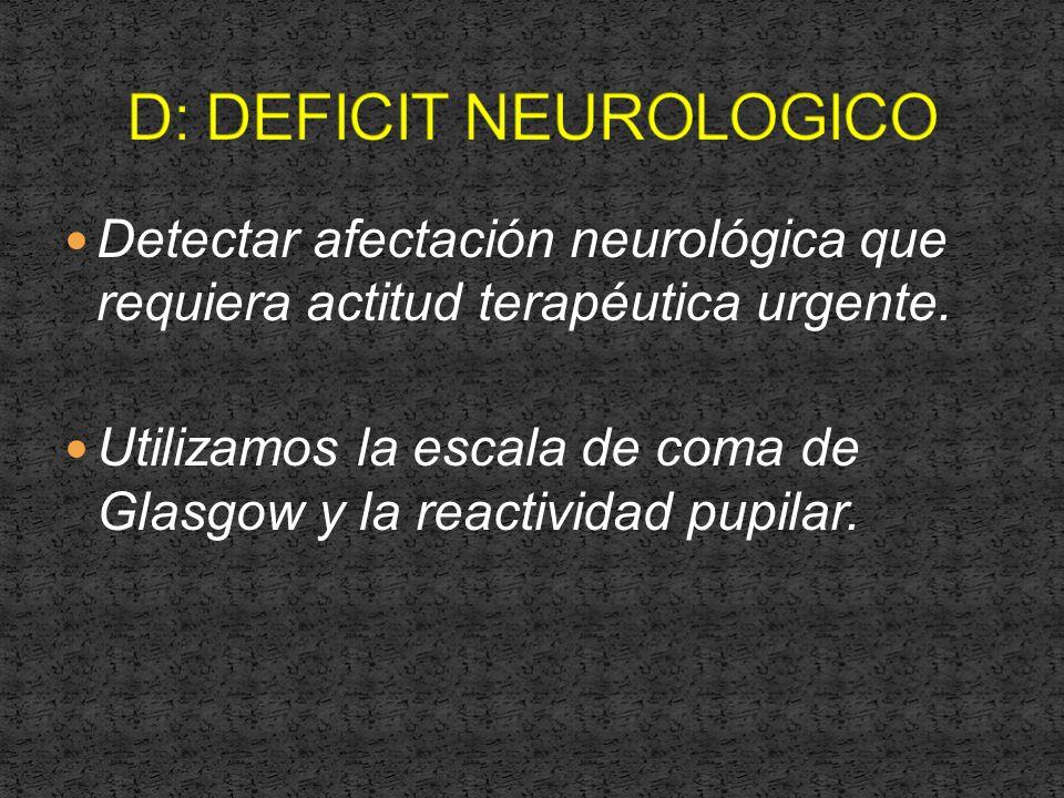 Detectar afectación neurológica que requiera actitud terapéutica urgente.