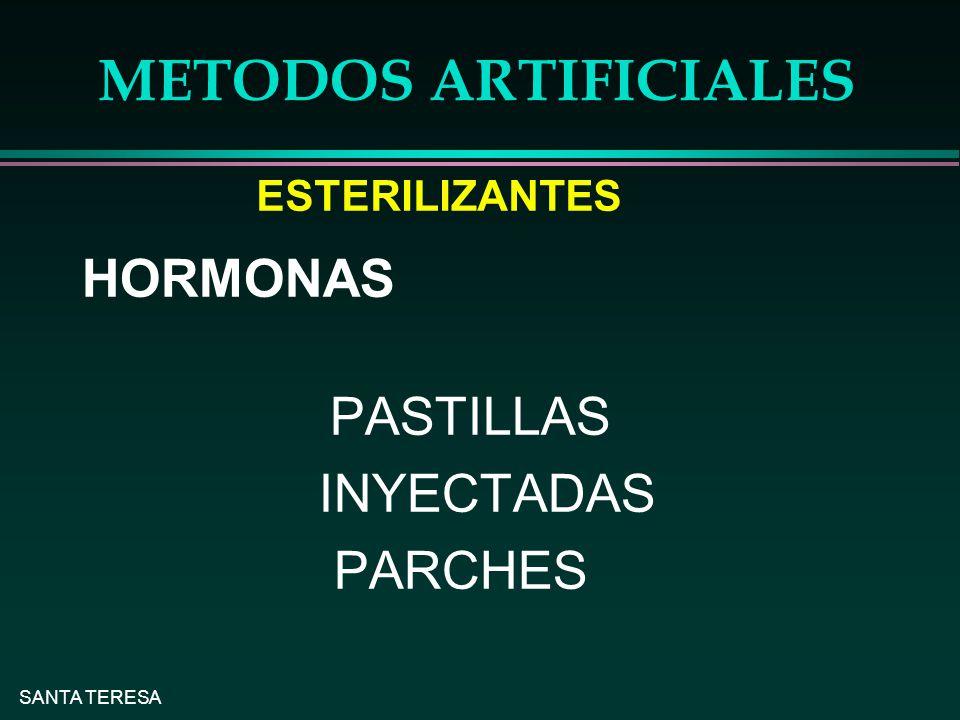 SANTA TERESA METODOS ARTIFICIALES HORMONAS PASTILLAS INYECTADAS PARCHES ESTERILIZANTES