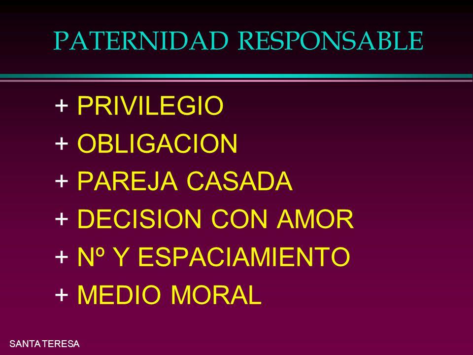 SANTA TERESA PATERNIDAD RESPONSABLE l + PRIVILEGIO l + OBLIGACION l + PAREJA CASADA l + DECISION CON AMOR l + Nº Y ESPACIAMIENTO l + MEDIO MORAL