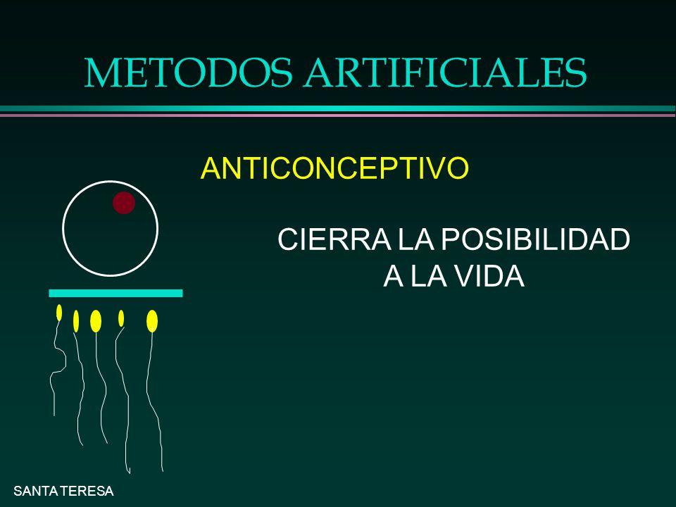 SANTA TERESA METODOS ARTIFICIALES ANTICONCEPTIVO CIERRA LA POSIBILIDAD A LA VIDA