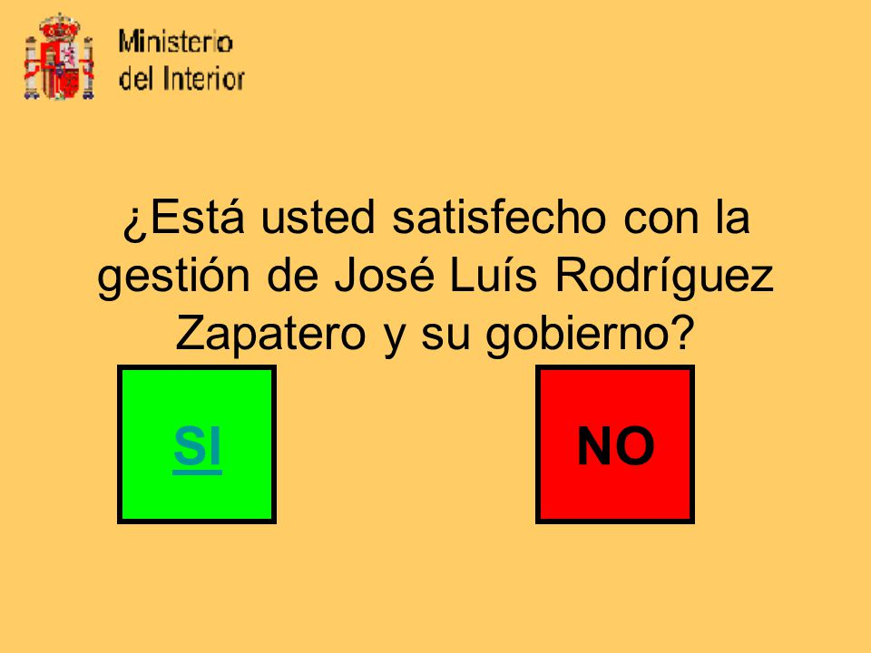 ¿Está usted satisfecho con la gestión de José Luís Rodríguez Zapatero y su gobierno? SINO