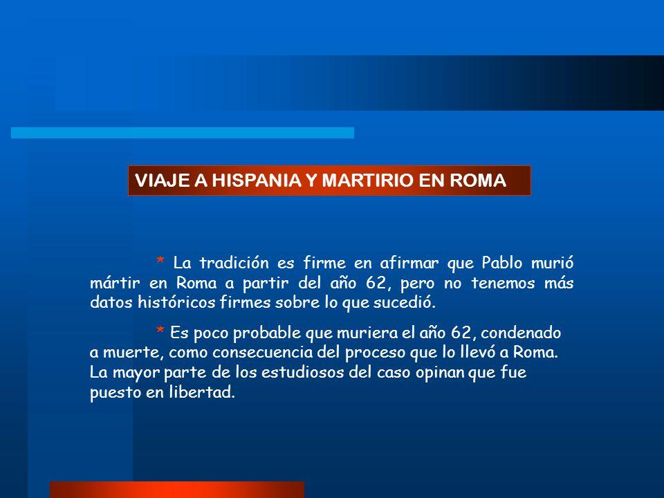 SERIE I VIDA DE SAN PABLO 13 – Viaje a Hispania y martirio en Roma
