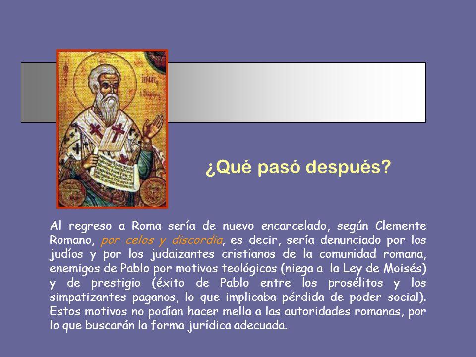 Para Clemente, que escribe en Roma, el confín del Occidente tiene que ser España, posiblemente la provincia tarraconense, realizando así el viaje previsto en ROM 15,23-28.