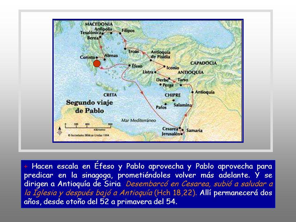 + Pablo decide regresar a la comunidad que le envió, a Antioquia. Se dirige al puerto de oriente, Cencreas, buscando un barco para Siria. Allí hace un