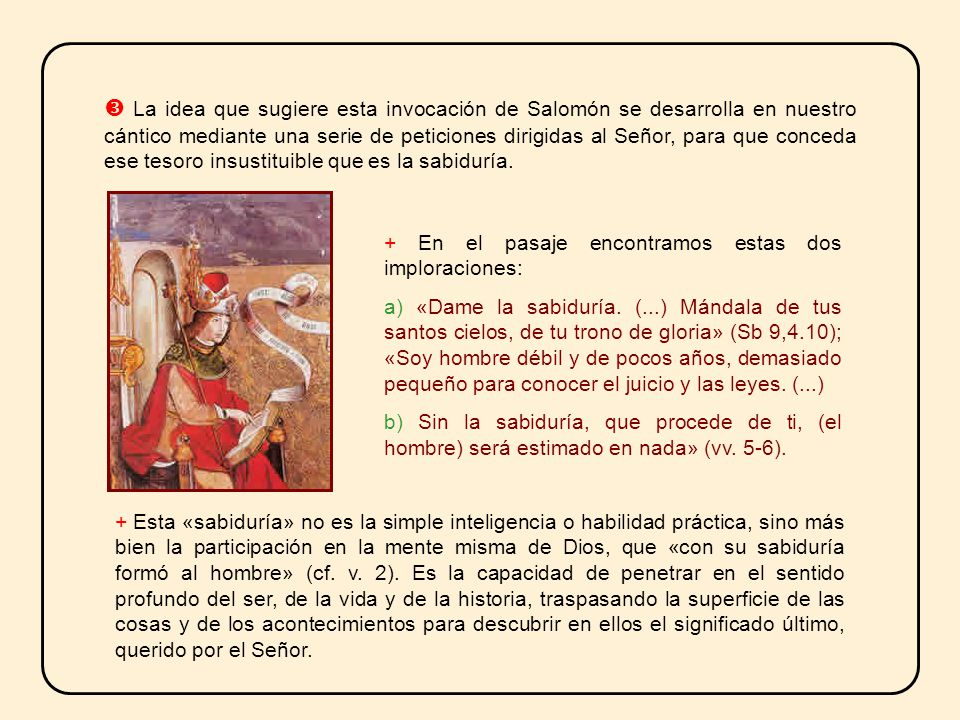 Este cántico nos presenta la mayor parte de una amplia oración puesta en labios de Salomón, al que la tradición bíblica considera el rey justo y el sa
