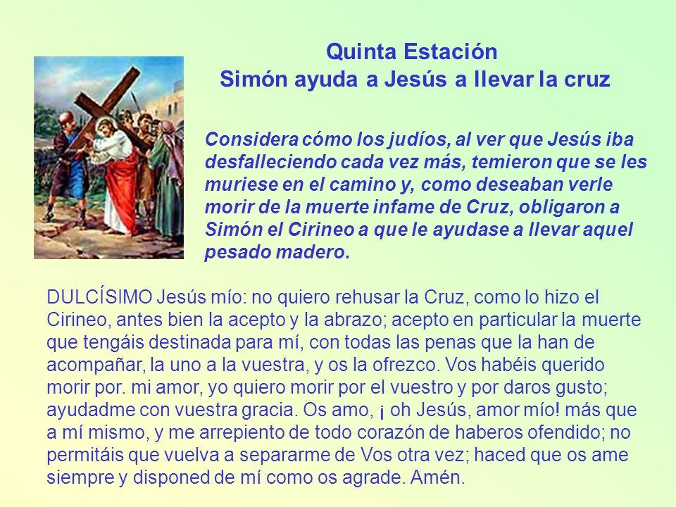 Sexta Estación La Verónica limpia el rostro de Jesús Considera cómo la devoto mujer Verónica, al ver a Jesús tan fatigado y con el rostro bañado en sudar y sangre, le ofreció un lienzo.