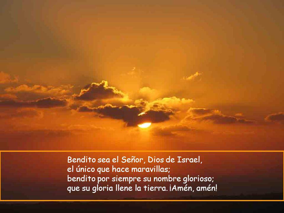 Que su nombre sea eterno, y su fama dure como el sol; que él sea la bendición de todos los pueblos, y lo proclamen dichoso todas las razas de la tierra.