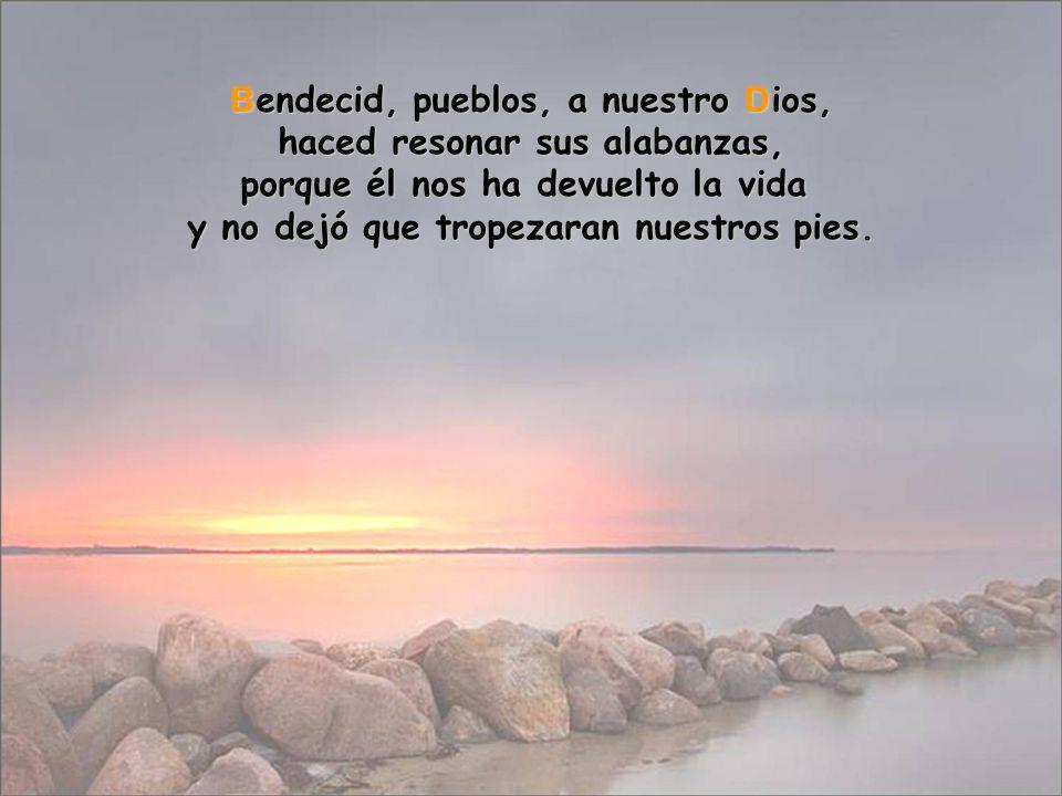 A legrémonos con Dios, que con su poder gobierna eternamente; sus ojos vigilan a las naciones, para que no se subleven los rebeldes.