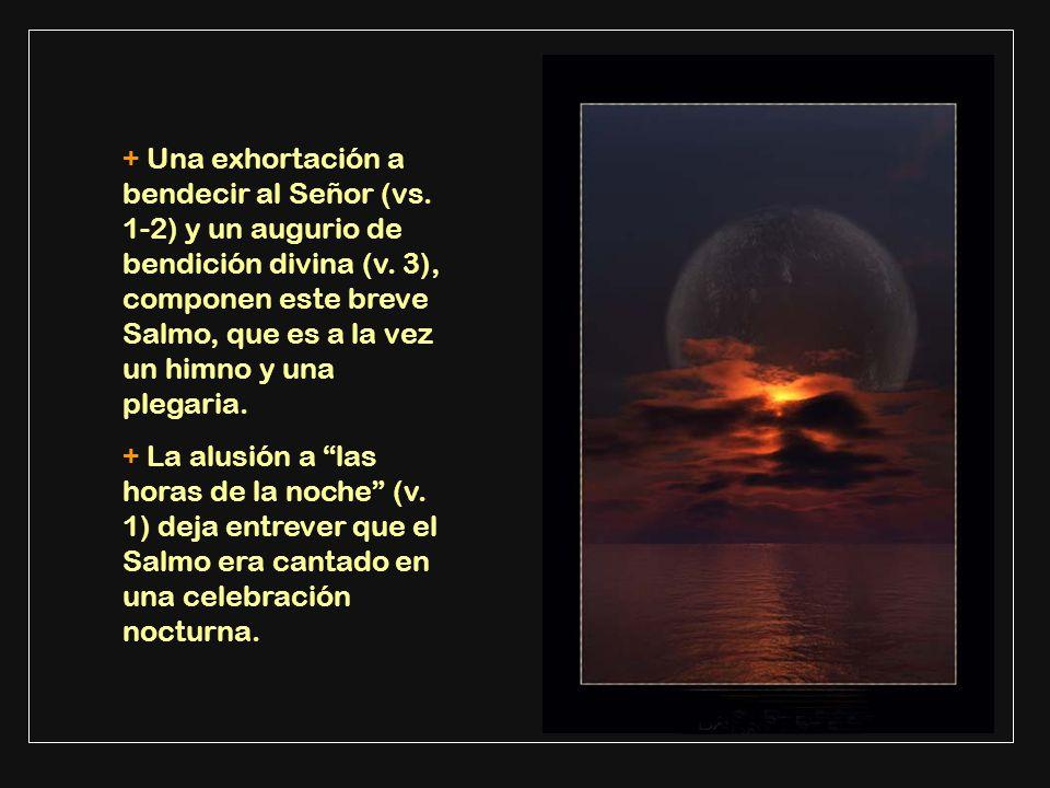 + Una exhortación a bendecir al Señor (vs.1-2) y un augurio de bendición divina (v.