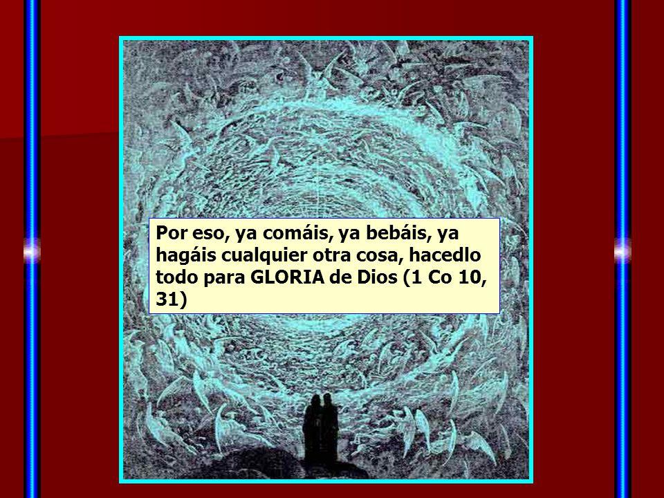 Yo les he dado la GLORIA que Tú me diste, para que sean uno como nosotros somos uno (Jn 17) La gloria de Dios es que los hombres se amen: Amaos mutuam