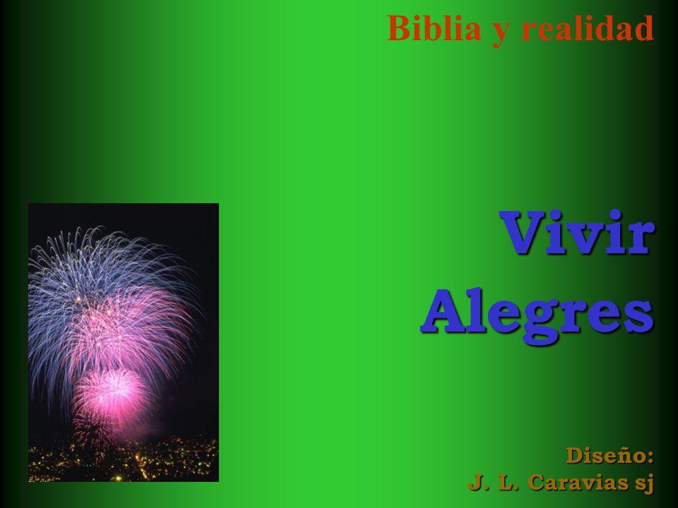Biblia y realidadVivirAlegres Diseño: J. L. Caravias sj