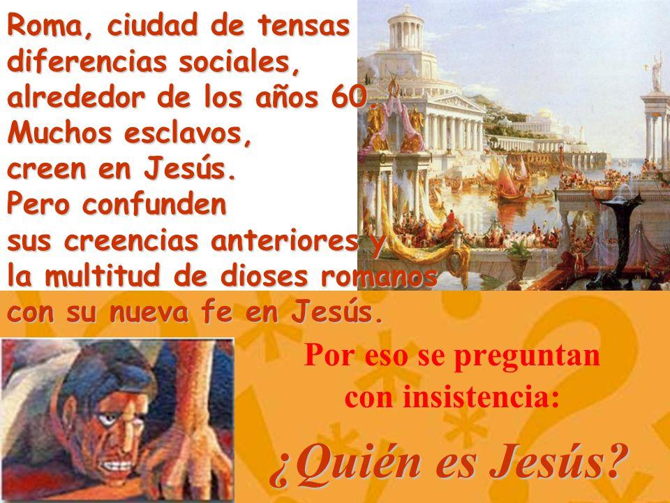 Roma, ciudad de tensas diferencias sociales, alrededor de los años 60. Muchos esclavos, creen en Jesús. Pero confunden sus creencias anteriores y la m