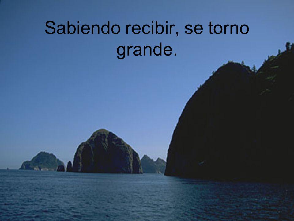 Si quisiese ser el primero, y estar unos centímetros encima de todos los rios, no sería mar, sino una isla.