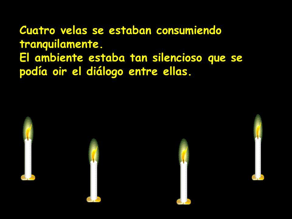 Cuatro velas se estaban consumiendo tranquilamente.