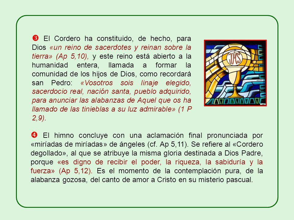 B) El segundo elemento del himno que estamos comentando es: Cristo, Cordero inmolado. Los cuatro vivientes y los veinticuatro ancianos lo ensalzan con