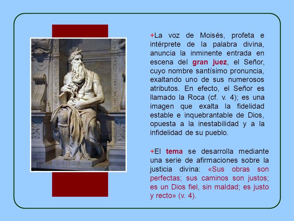 El cántico de Moisés utiliza el genero literario de un pleito, litigio, procesal + La imagen de Dios que se nos presenta es de una persona que tiene s