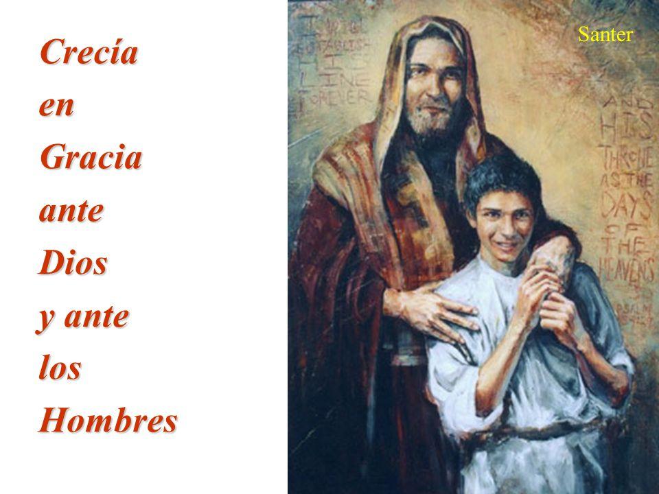Santer Crecía en Gracia ante Dios y ante los Hombres