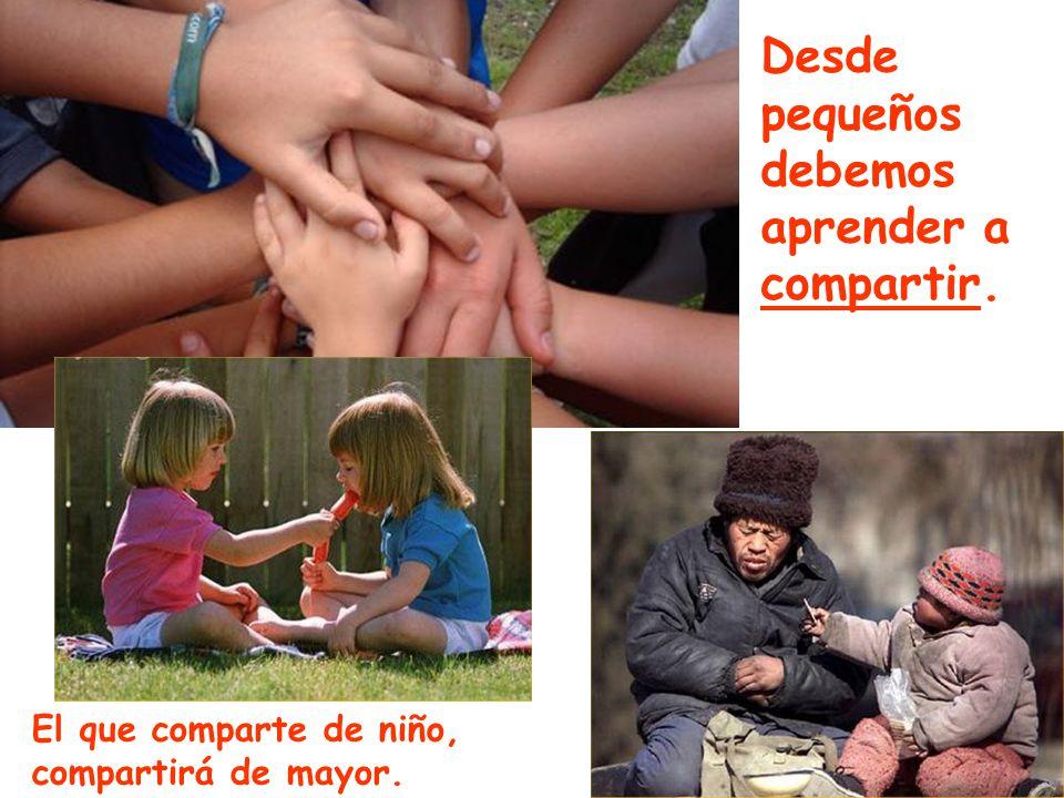 El que comparte de niño, compartirá de mayor. Desde pequeños debemos aprender a compartir.