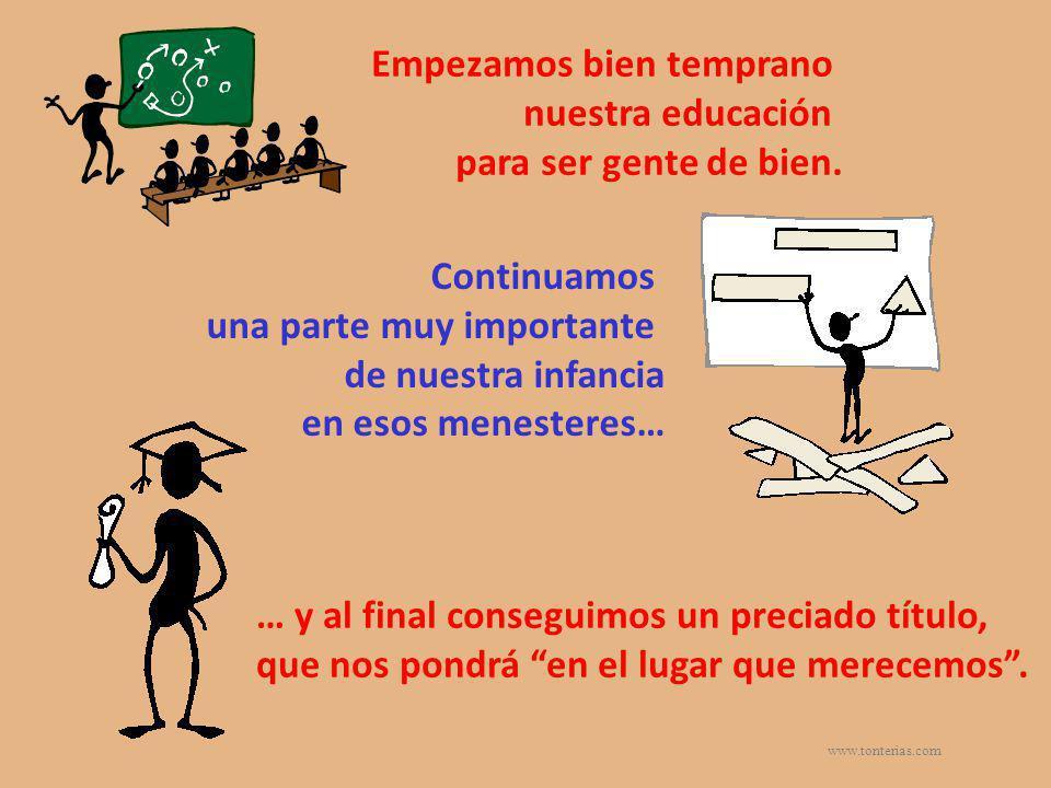 www.tonterias.com Empezamos muy probablemente engrosando las temidas listas del desempleo.