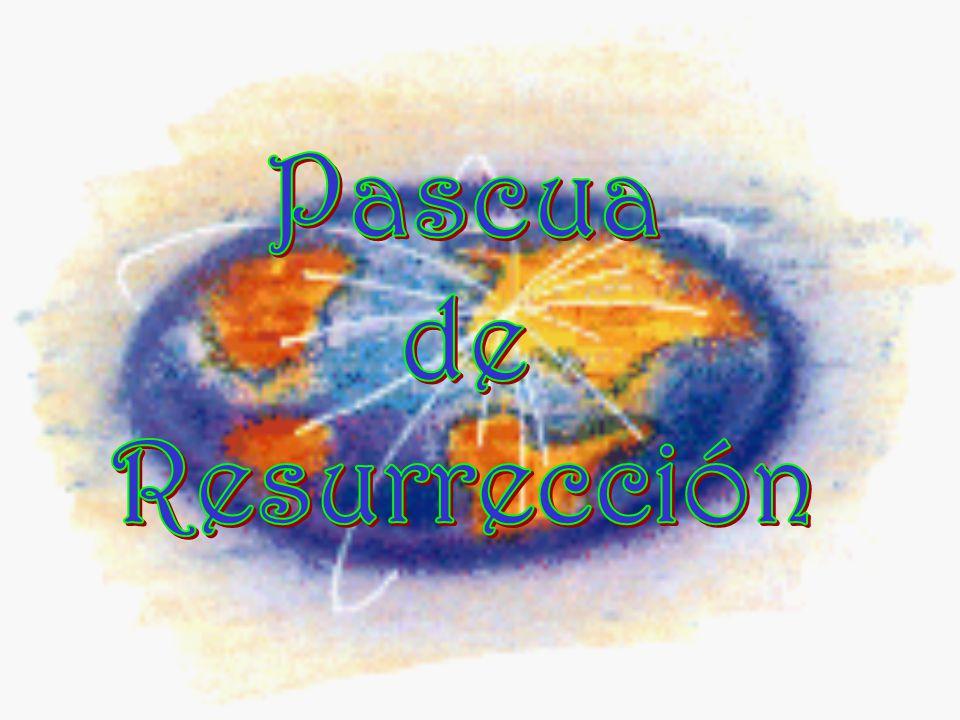 Juntos celebramos hoy su triunfo, que es el nuestro. ¡¡FELIZ PASCUA DE RESURRECCIÓN!!