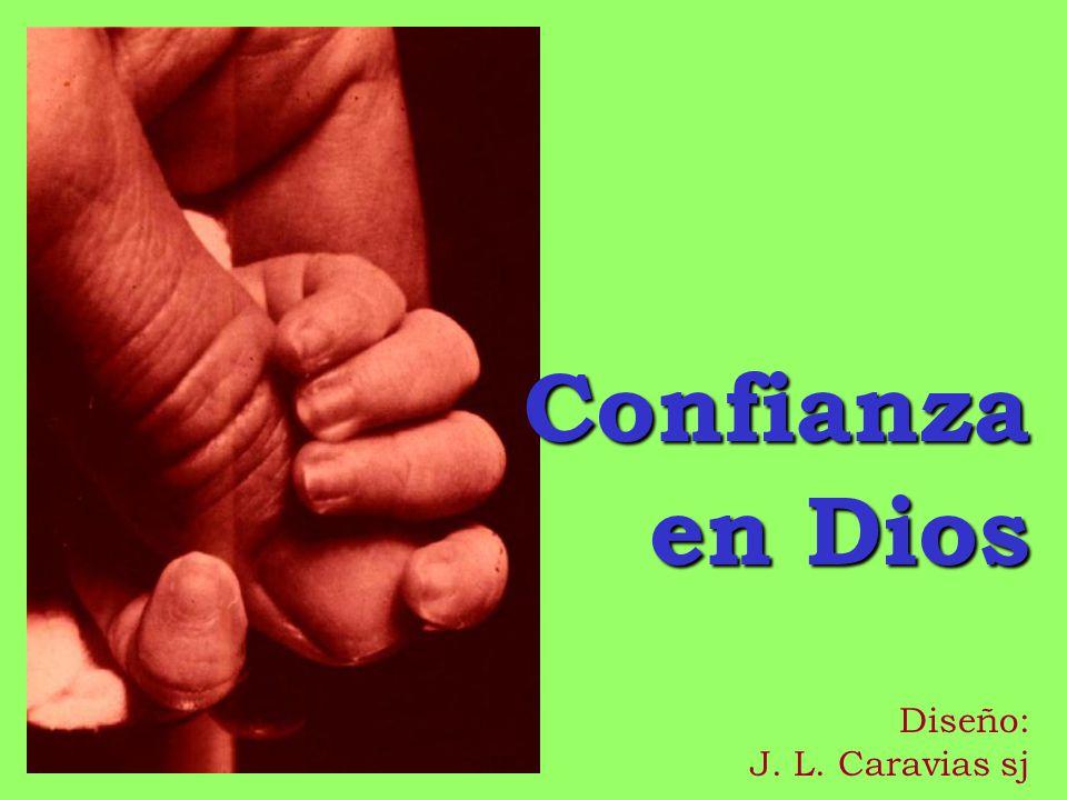 Confianza en Dios Diseño: J. L. Caravias sj