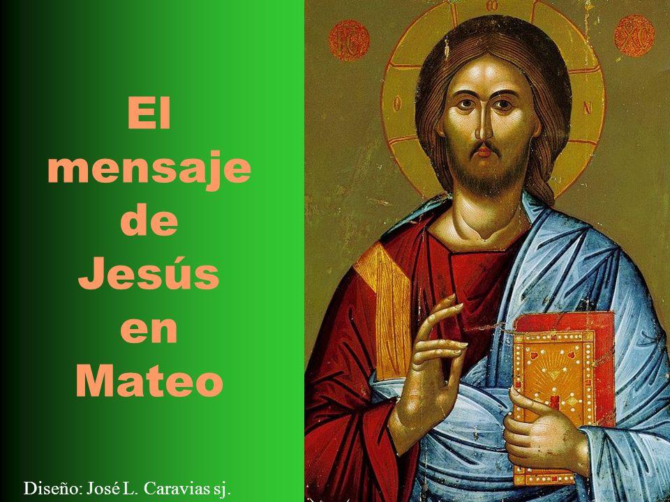 Diseño: José L. Caravias sj. El mensaje de Jesús en Mateo