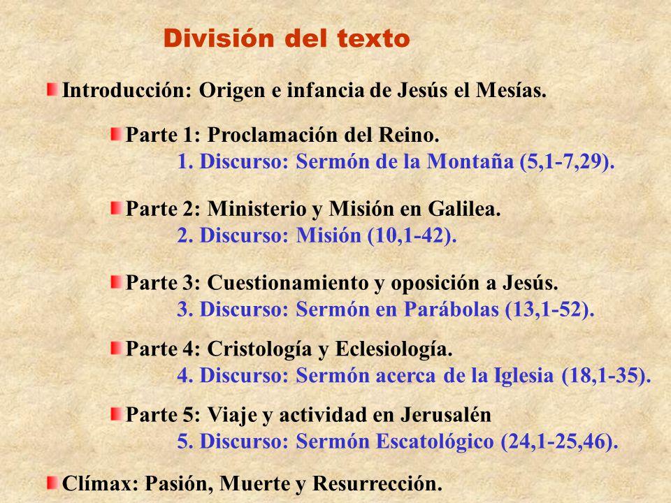 División del texto Introducción: Origen e infancia de Jesús el Mesías. Clímax: Pasión, Muerte y Resurrección. Parte 1: Proclamación del Reino. 1. Disc