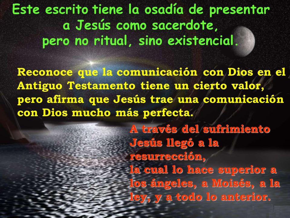 Reconoce que la comunicación con Dios en el Antiguo Testamento tiene un cierto valor, pero afirma que Jesús trae una comunicación con Dios mucho más perfecta.
