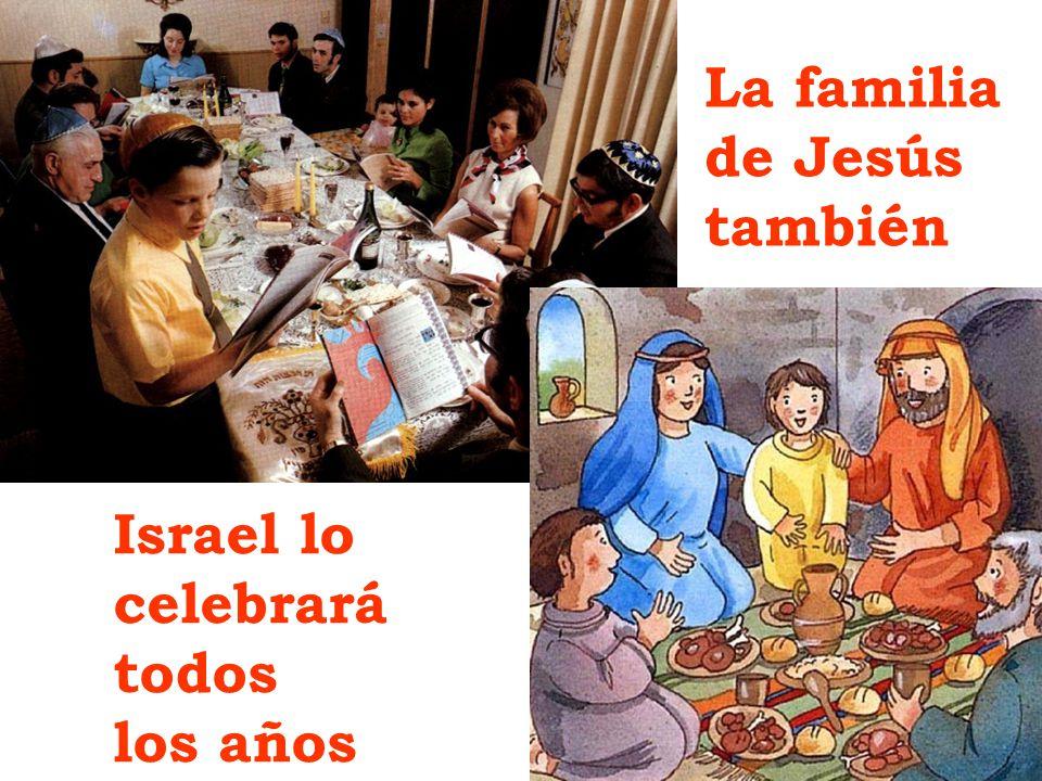 Israel lo celebrará todos los años La familia de Jesús también