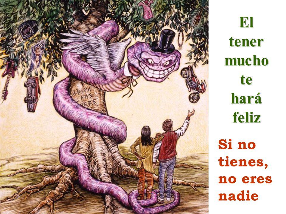 Laavaricia es un monstruo No pueden servir a Dios y al dinero