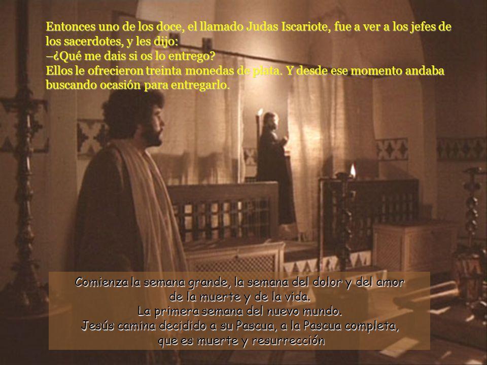 Entonces uno de los doce, el llamado Judas Iscariote, fue a ver a los jefes de los sacerdotes, y les dijo: –¿Qué me dais si os lo entrego.