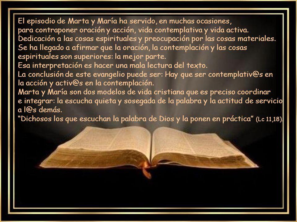 El episodio de Marta y María ha servido, en muchas ocasiones, para contraponer oración y acción, vida contemplativa y vida activa.